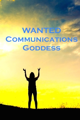 Wanted - Communications Goddess