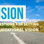 Vision - 25 Questions for Organizational Vision